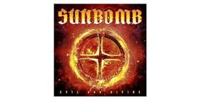 """Sunbomb - """"Evil and Divine"""""""